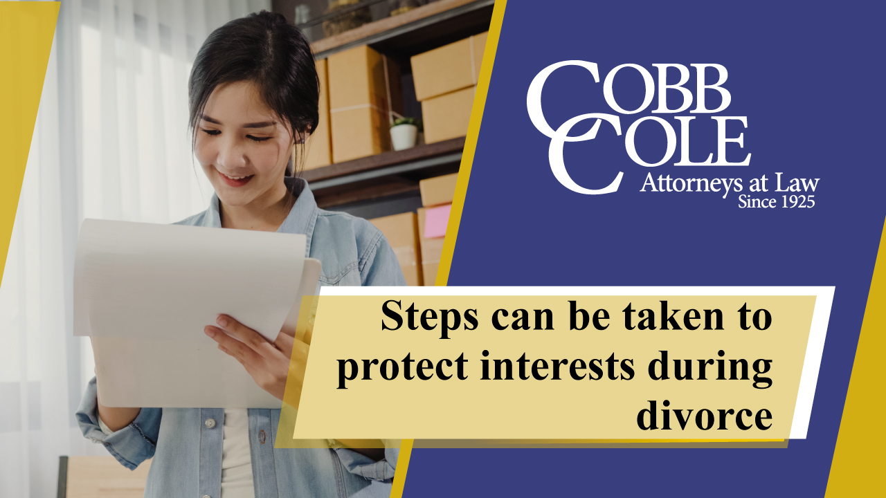 Steps can be taken to protect interests during divorce