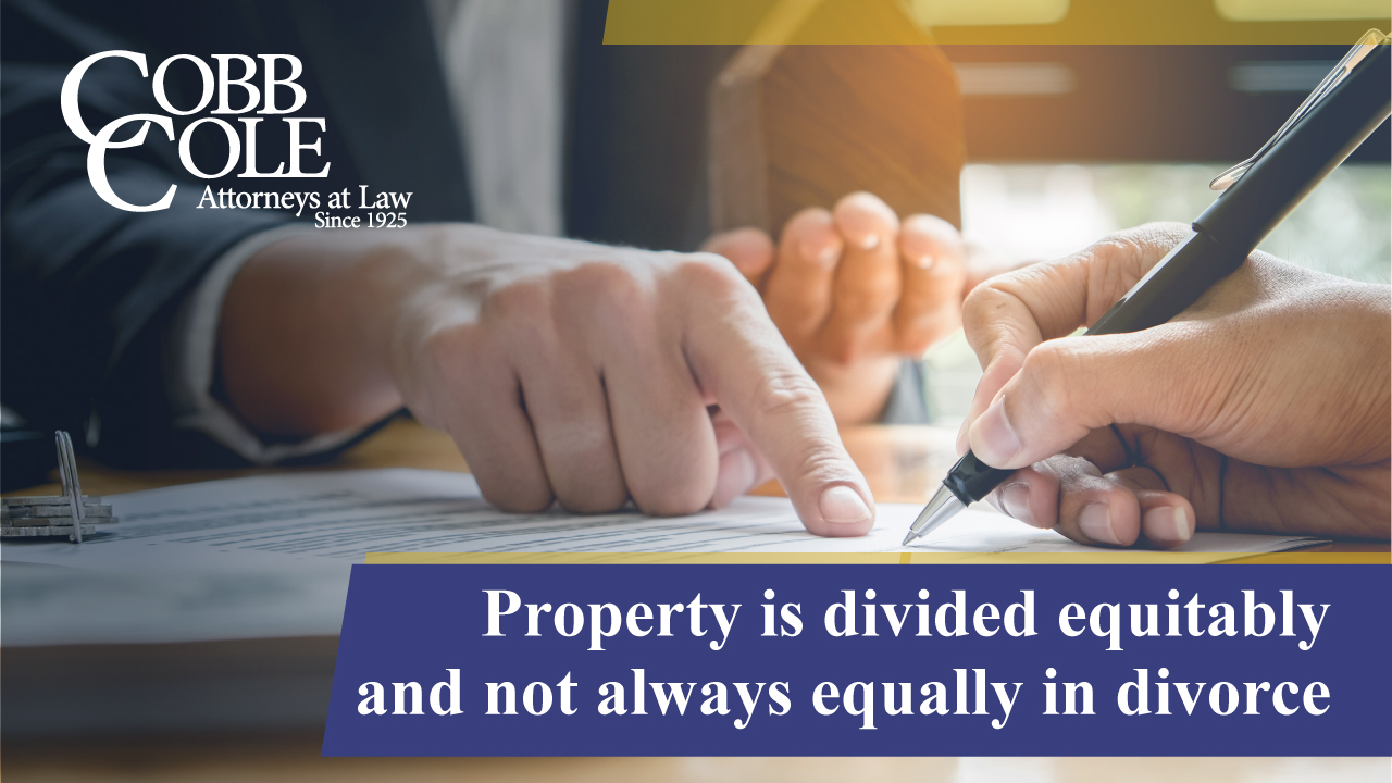 Property is divided equitably and not always equally in divorce